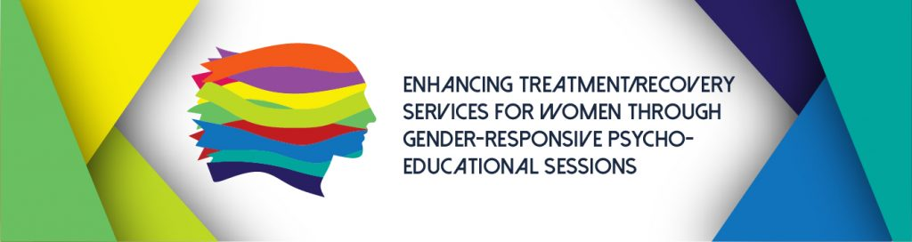 Enhancing Treatment/Recovery Services for Women through Gender Responsive Psycho-educational Session