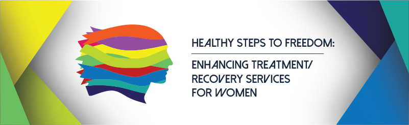 Healthy Steps to Freedom: Enhancing Treatment/Recovery Services for Women